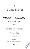 A Tagalog English and English Tagalog Dictionary