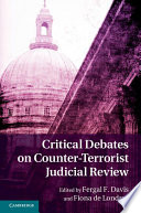 Critical Debates on Counter Terrorism Judicial Review