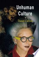 Unhuman Culture