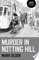 Murder In Notting Hill : has never been revealed. at around midnight...