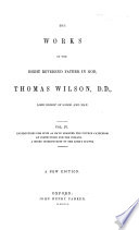 The Library of Anglo Catholic Theology  Works of the Right Reverend Father in God  Thomas Wilson  7 v  in 8  1863