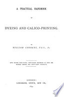 A Practical Handbook of Dyeing and Calico printing