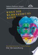 """Wenn die Wahrnehmung kippt: Transformationen in Franz Kafkas """"Die Verwandlung"""""""