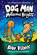 Dog Man: Mothering Heights (Dog Man #10)