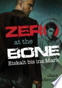 Zero at the Bone  Eiskalt bis ins Mark