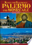 Kunst und Geschichte Palermo und Monreale