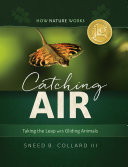 download ebook catching air: taking the leap with gliding animals (how nature works) pdf epub