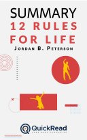 """Summary of """"12 Rules for Life"""" by Jordan B. Peterson - Free book by QuickRead.com Book"""
