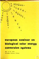 European Seminar on Biological Solar Energy Conversion Systems  May 9 12  1977  Grenoble Autrans  France