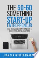 The 50 60 Something Start Up Entrepreneur