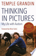 Thinking in pictures and other reports from my life with autism /