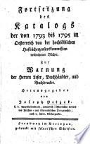 Fortsetzung des Katalogs der von 1793 bis 1795 in Oesterreich ... verbothenen Bücher, etc. Few MS. notes