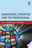 Knowledge  Expertise and the Professions