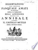 Dissertazione     sopra il passaggio dell  Apennino fatto da Annibale  e sopra il Castello Mutilo degli antichi Galli