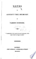 Notes to Assist the Memory in Various Sciences   By W  Hamilton