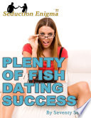 Plenty of Fish Dating Success  Attract   Seduce Girls Online