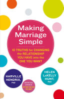 Making Marriage Simple The Accessible Essential Road Map To