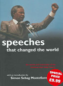 Speeches that Changed the World Of Historical Eras And Nations This