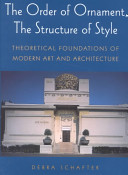 The Order of Ornament  the Structure of Style