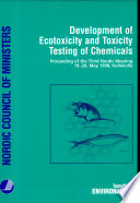 Development of Ecotoxicity and Toxicity Testing of Chemicals