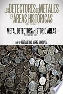 Los Detectores De Metales En   reas Hist  ricas