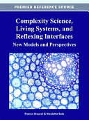 Complexity Science, Living Systems, and Reflexing Interfaces: New Models and Perspectives