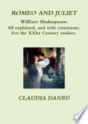 Romeo And Juliet William Shakespeare All Explained And With Comments For The Xxist Century Readers