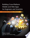 Building Cross Platform Mobile and Web Apps for Engineers and Scientists  An Active Learning Approach