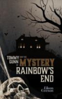 Tommy Gunn and the Mystery of Rainbow's End