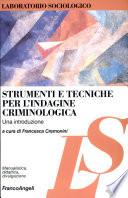 Strumenti e tecniche per l indagine criminologica  Una introduzione