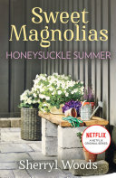 Honeysuckle Summer  A Sweet Magnolias Novel  Book 7
