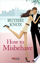 How to Misbehave  A Rouge Contemporary Romance