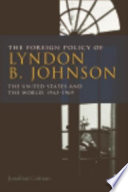 The Foreign Policy of Lyndon B  Johnson  The United States and the World  1963 1969