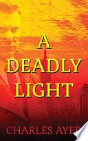 A Deadly Light