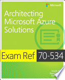 Exam Ref 70 534 Architecting Microsoft Azure Solutions