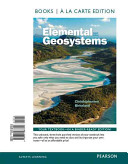 Elemental Geosystems  Books a la Carte Edition
