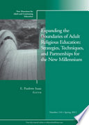 Expanding the Boundaries of Adult Religious Education  Strategies  Techniques  and Partnerships for the New Millenium