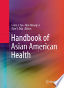 Handbook of Asian American Health Unknown To The American Public Policy Makers Researchers