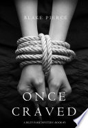Once Craved  a Riley Paige Mystery  Book  3