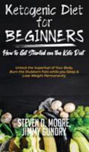 Ketogenic Diet For Beginners How To Get Started On The Keto Diet