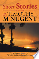Short Stories by Timothy M Nugent