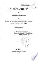Analectabiblion, ou Extraits critiques de divers livres rares, oubliés ou peu connus, tirés du cabinet du mis D.R.***