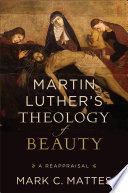 Martin Luther s Theology of Beauty