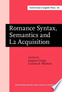 Romance Syntax, Semantics and L2 Acquisition