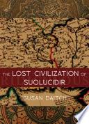 The Lost Civilization of Suolucidir by Susan Daitch
