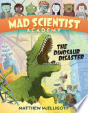Mad Scientist Academy The Dinosaur Disaster