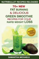 Nutribullet Recipes Reloaded  70  New Fat Burning   Delicious Green Smoothie Recipes for Your Rapid Weight Loss  With Recipe Journal