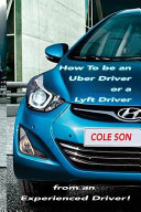 How to Be an Uber Driver Or a Lyft Driver by Cole Son