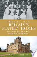 Private Life in Britain s Stately Homes
