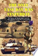 The Only Easy Day Was Yesterday   Fighting the War on Terrorism